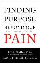 Finding Purpose Beyond Our Pain written by Drs. Paul Meier and David Henderson.